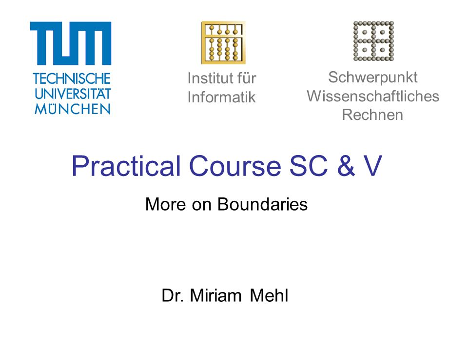 Practical Course SC & V More on Boundaries Dr.