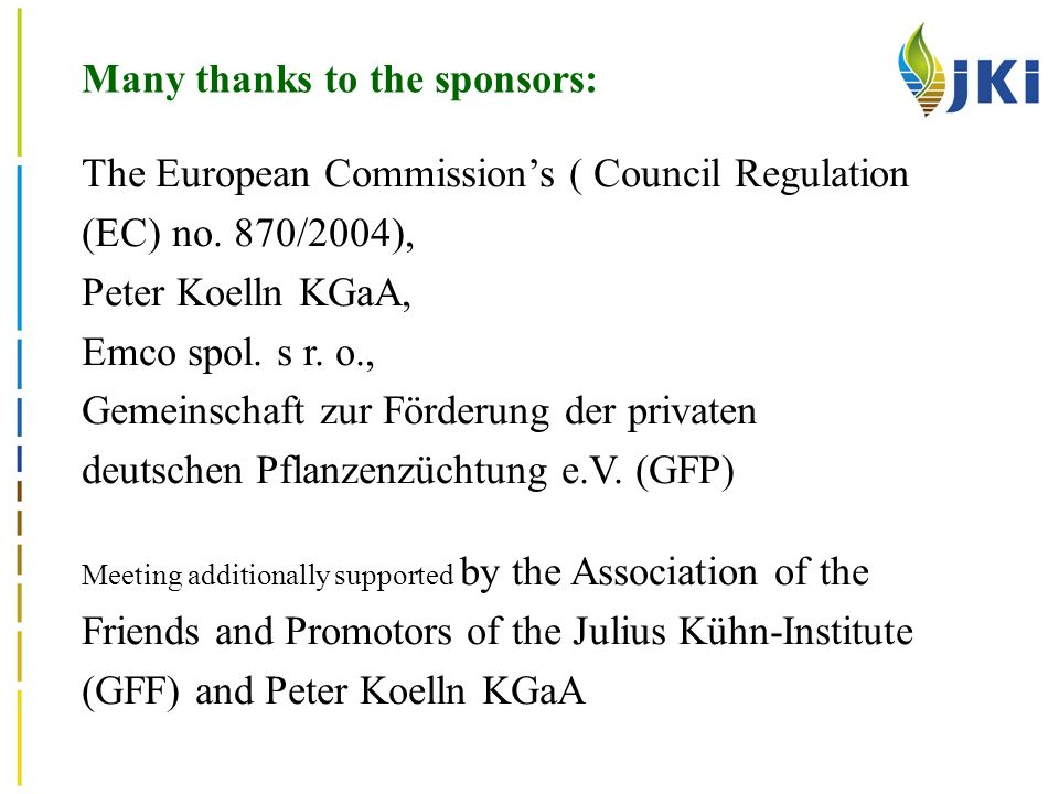 Many thanks to the sponsors: The European Commissions ( Council Regulation (EC) no.