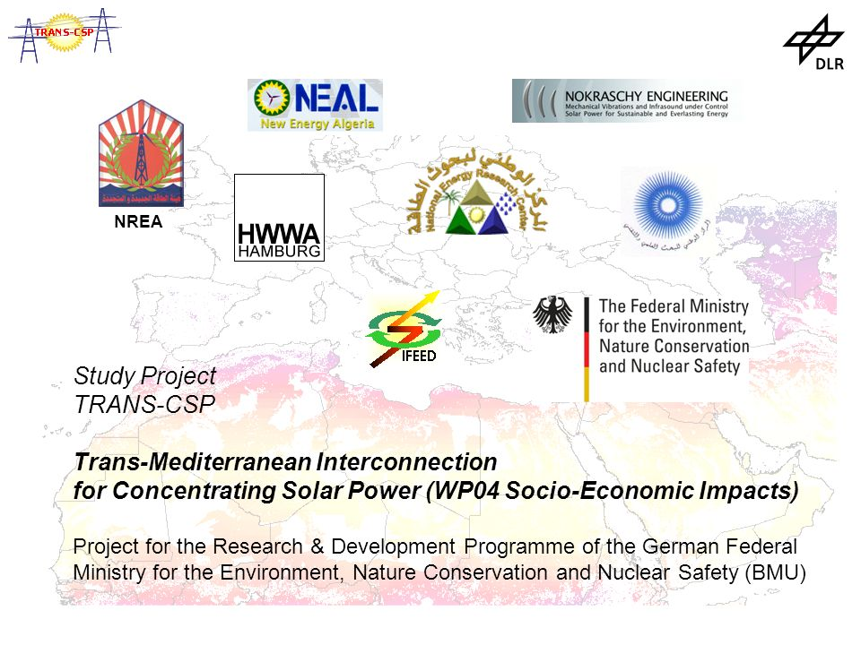Study Project TRANS-CSP Trans-Mediterranean Interconnection for Concentrating Solar Power (WP04 Socio-Economic Impacts) Project for the Research & Development Programme of the German Federal Ministry for the Environment, Nature Conservation and Nuclear Safety (BMU) NREA