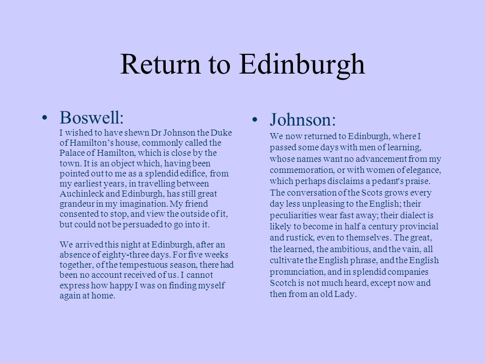 Return to Edinburgh Boswell: I wished to have shewn Dr Johnson the Duke of Hamiltons house, commonly called the Palace of Hamilton, which is close by the town.