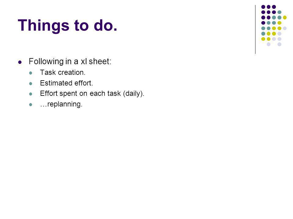 Things to do. Following in a xl sheet: Task creation.