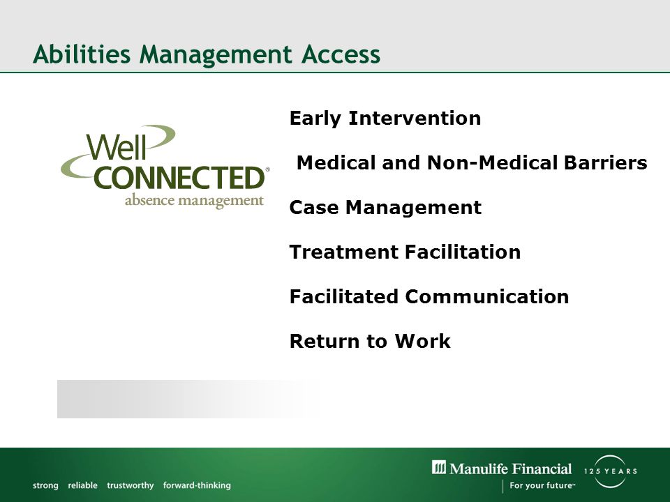 Abilities Management Access Early Intervention Medical and Non-Medical Barriers Case Management Treatment Facilitation Facilitated Communication Return to Work