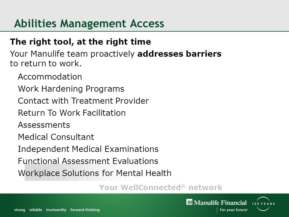 The right tool, at the right time Your Manulife team proactively addresses barriers to return to work.