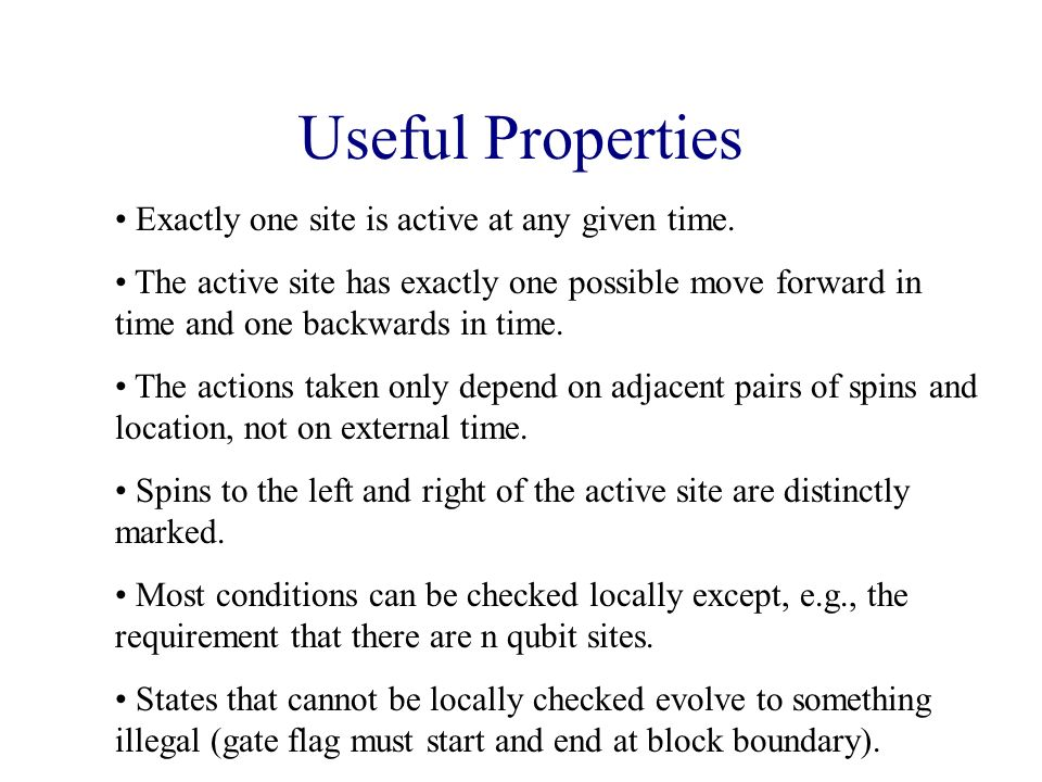 Useful Properties Exactly one site is active at any given time.