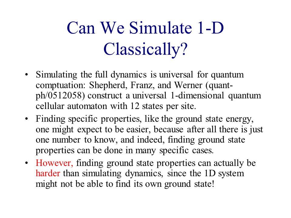 Can We Simulate 1-D Classically.