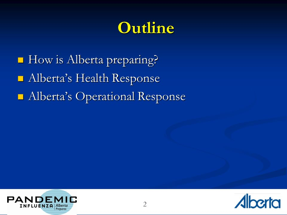 2 Outline How is Alberta preparing. How is Alberta preparing.