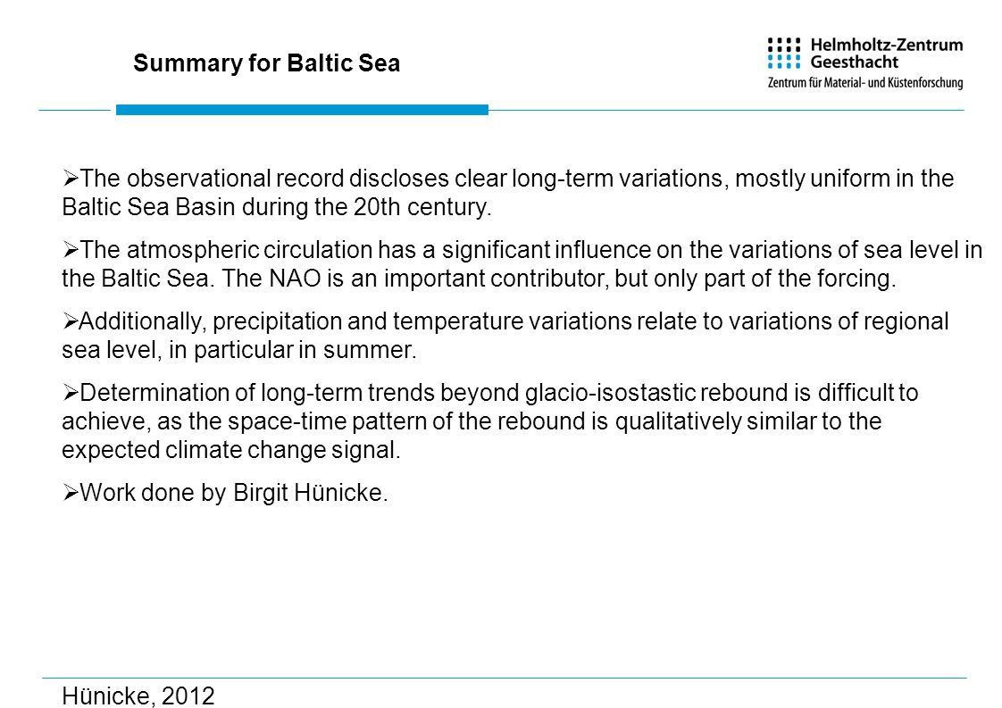 Summary for Baltic Sea The observational record discloses clear long-term variations, mostly uniform in the Baltic Sea Basin during the 20th century.