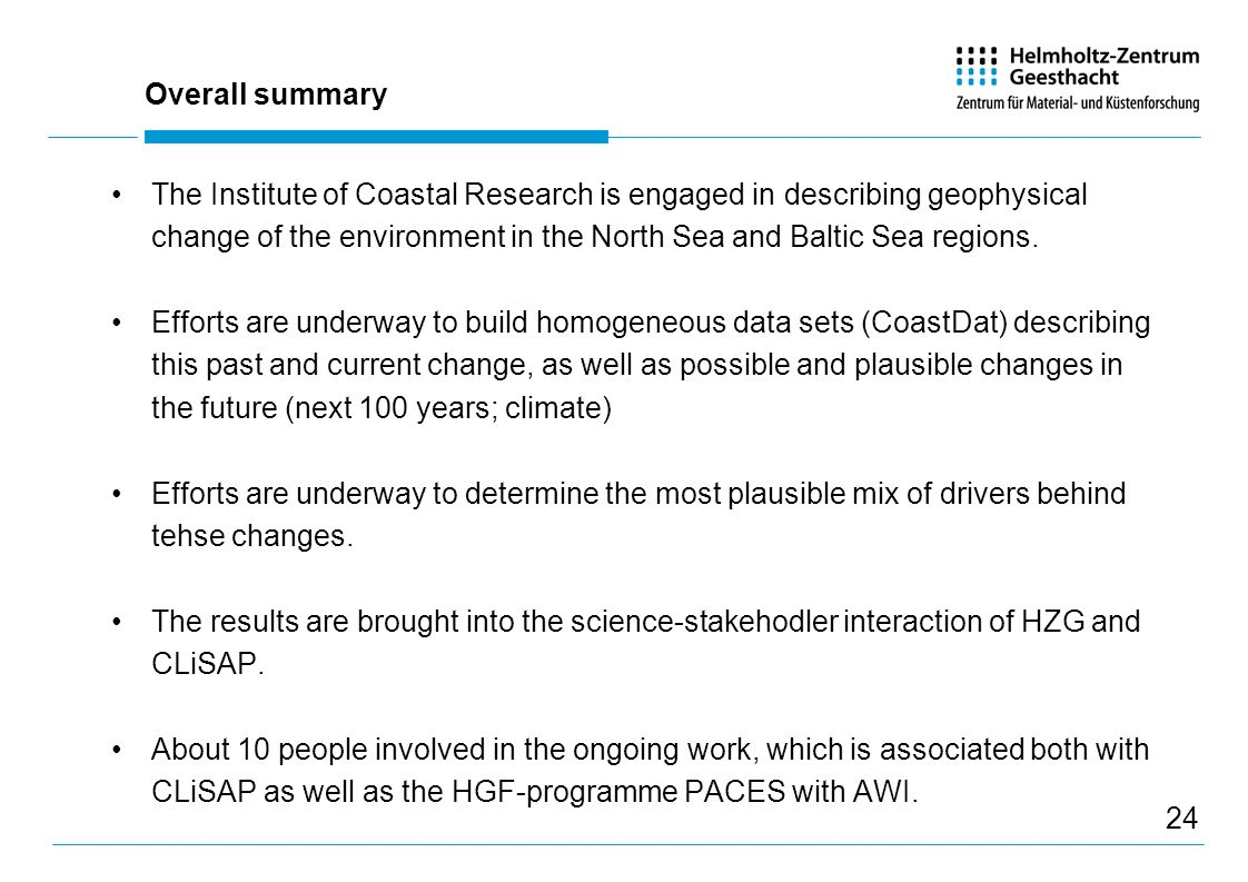 Overall summary The Institute of Coastal Research is engaged in describing geophysical change of the environment in the North Sea and Baltic Sea regions.
