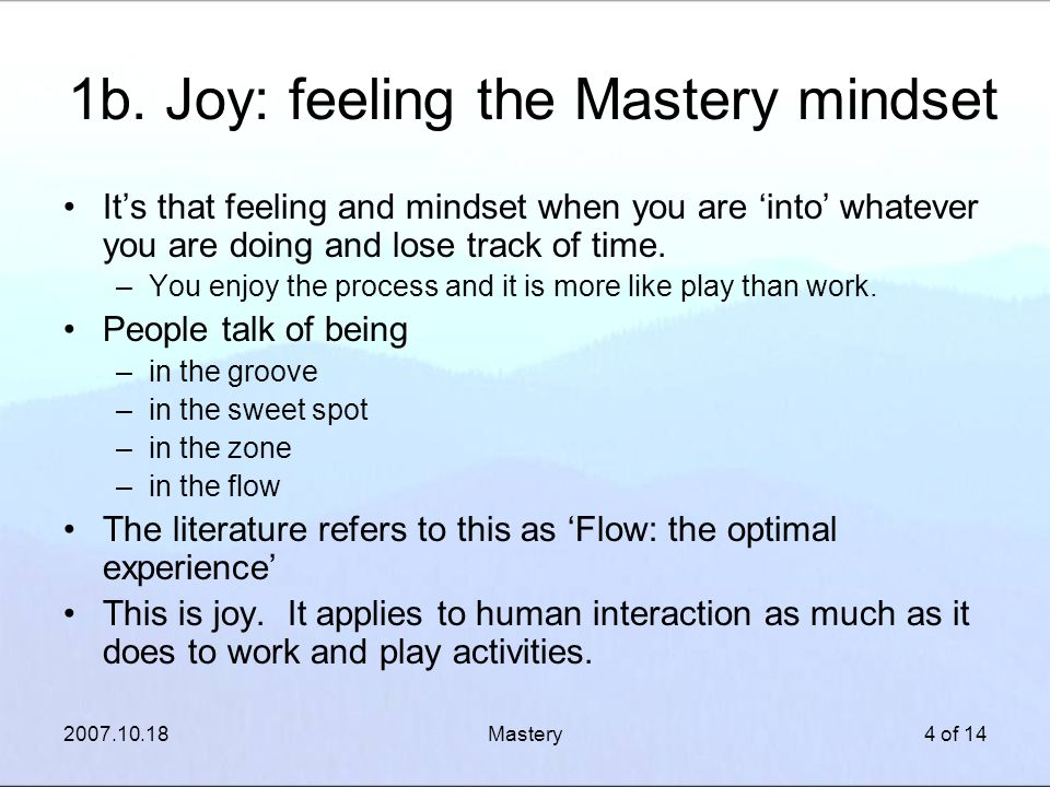 Mastery3 of 14 1a: Joy - the importance of mindset Life is not static.