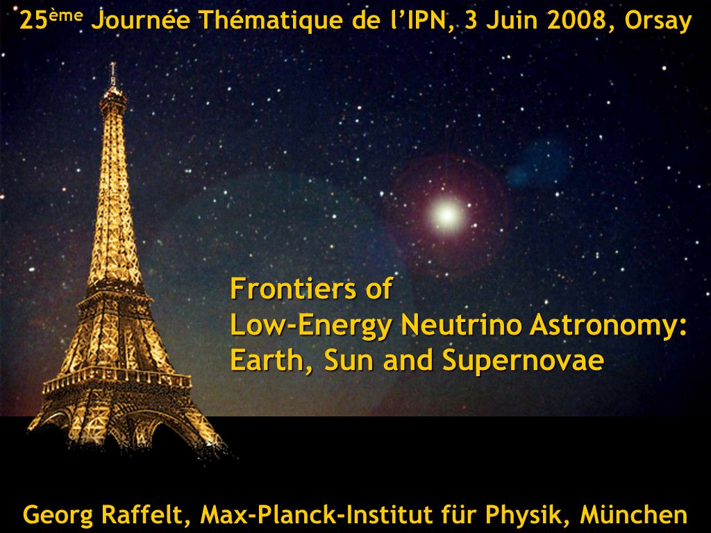 Georg Raffelt, Max-Planck-Institut für Physik, München25ème Journée Thématique de lIPN, 3 Juin 2008, Orsay SN 1006 Georg Raffelt, Max-Planck-Institut für Physik, München 25 ème Journée Thématique de lIPN, 3 Juin 2008, Orsay Frontiers of Low-Energy Neutrino Astronomy: Earth, Sun and Supernovae