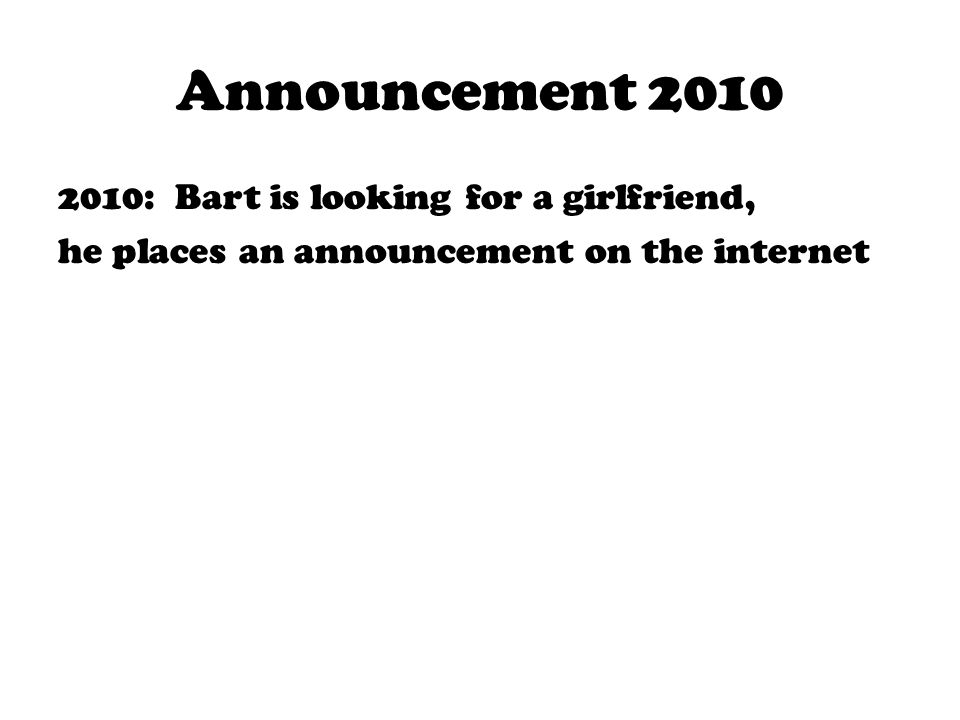 Announcement 2010 2010: Bart is looking for a girlfriend, he places an announcement on the internet
