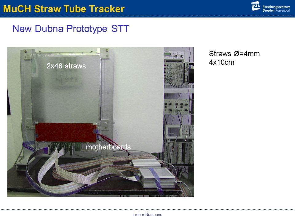 MuCH Straw Tube Tracker Lothar Naumann New Dubna Prototype STT 2x48 straws motherboards Straws Ø=4mm 4x10cm