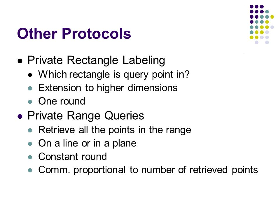 Other Protocols Private Rectangle Labeling Which rectangle is query point in.