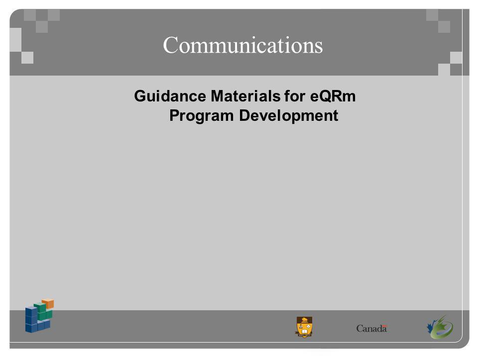 Communications Guidance Materials for eQRm Program Development
