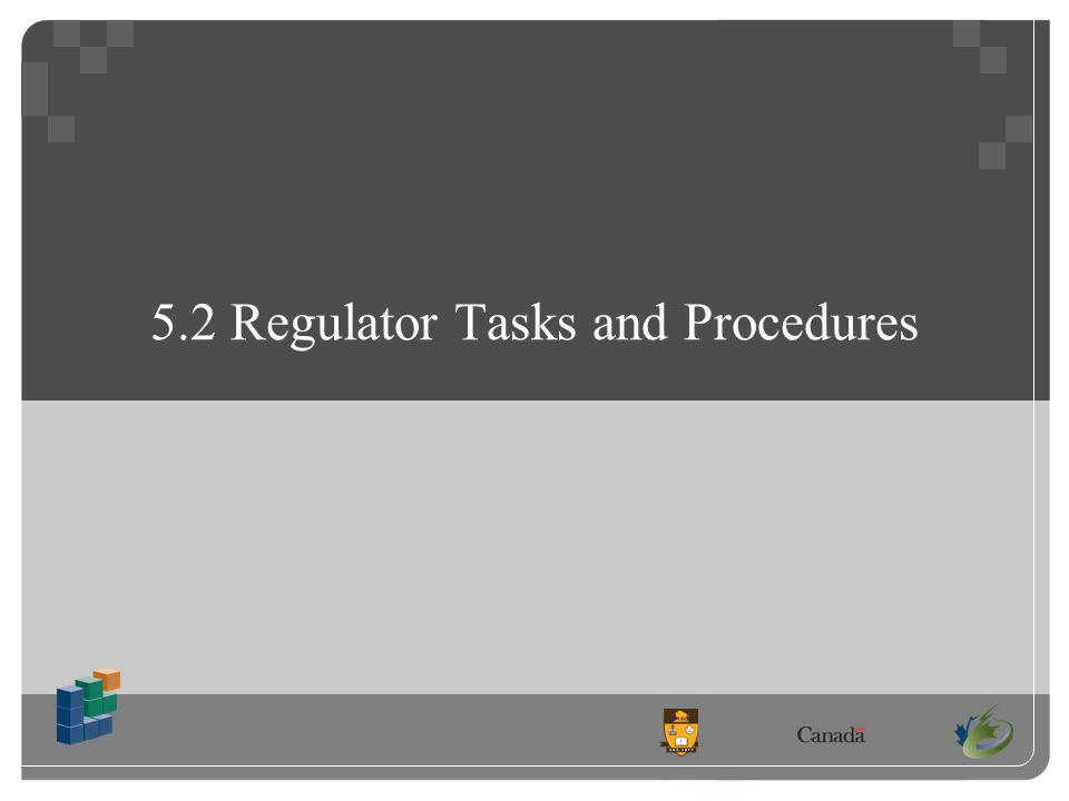 5.2 Regulator Tasks and Procedures