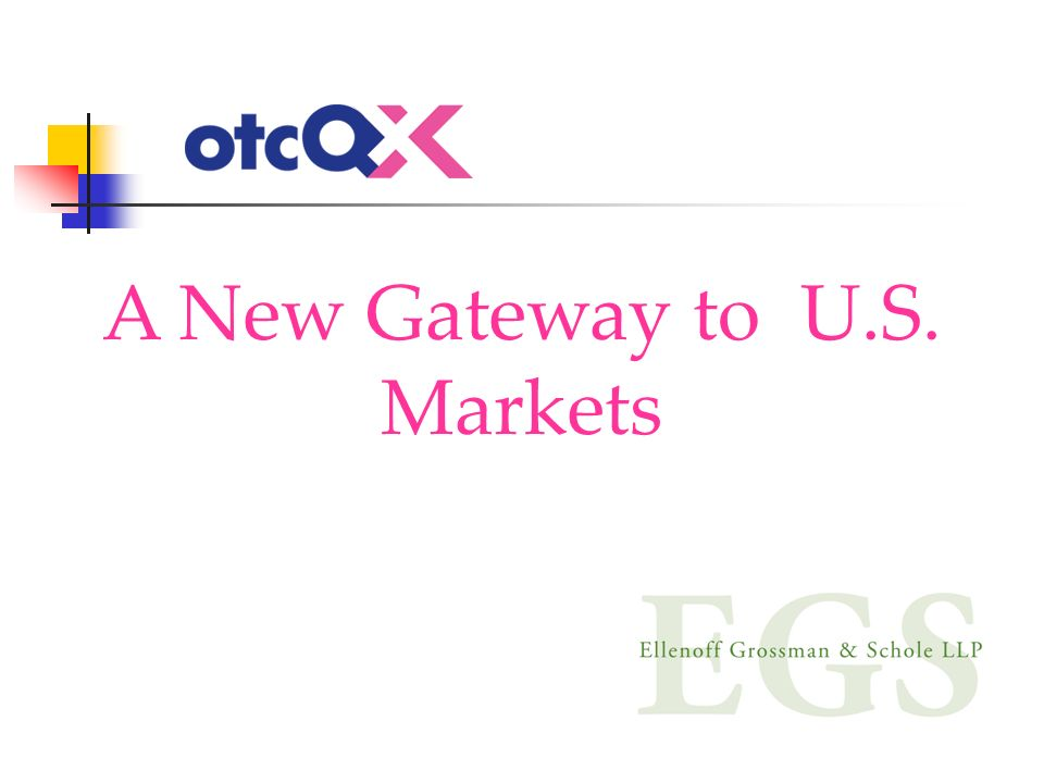 A New Gateway to U.S. Markets