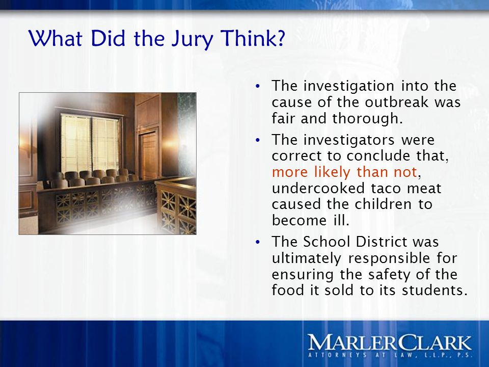 What Did the Jury Think. The investigation into the cause of the outbreak was fair and thorough.