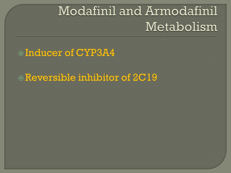 Inducer of CYP3A4 Reversible inhibitor of 2C19