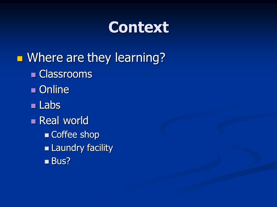 Context Where are they learning. Where are they learning.