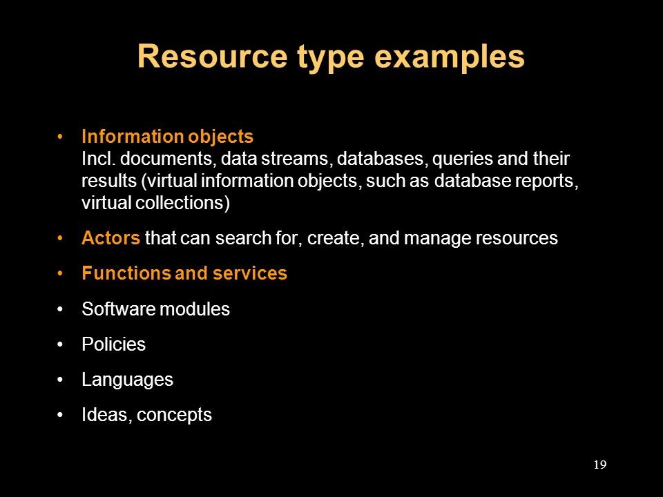 19 Resource type examples Information objects Incl.