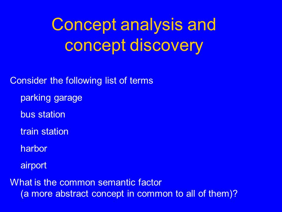 Concept analysis and concept discovery Consider the following list of terms parking garage bus station train station harbor airport What is the common semantic factor (a more abstract concept in common to all of them)