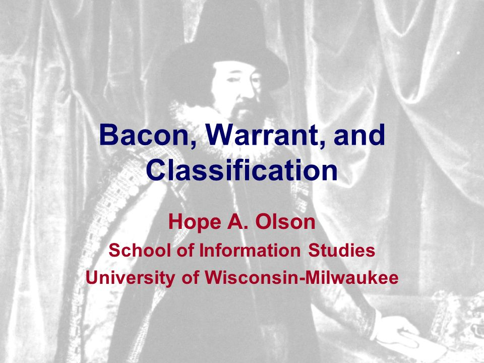 Bacon, Warrant, and Classification Hope A.