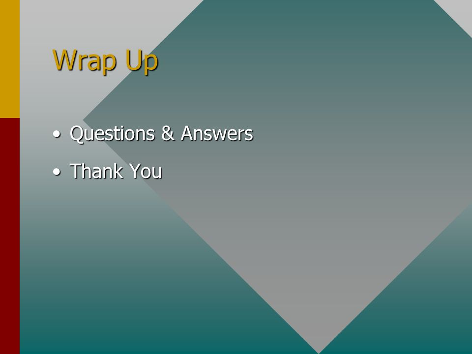 Wrap Up Questions & AnswersQuestions & Answers Thank YouThank You
