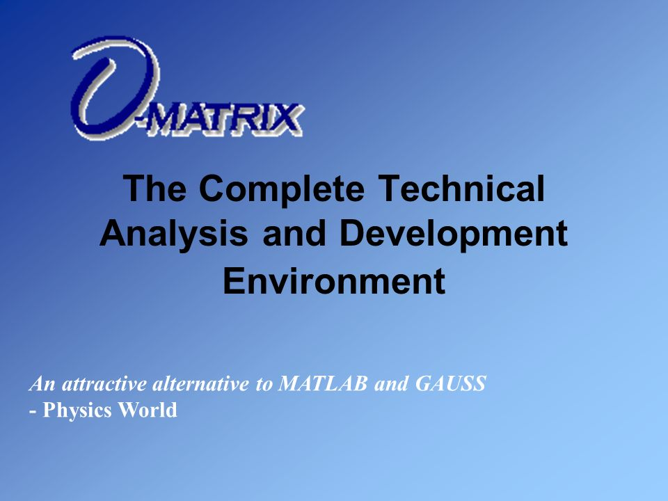 The Complete Technical Analysis and Development Environment An attractive alternative to MATLAB and GAUSS - Physics World