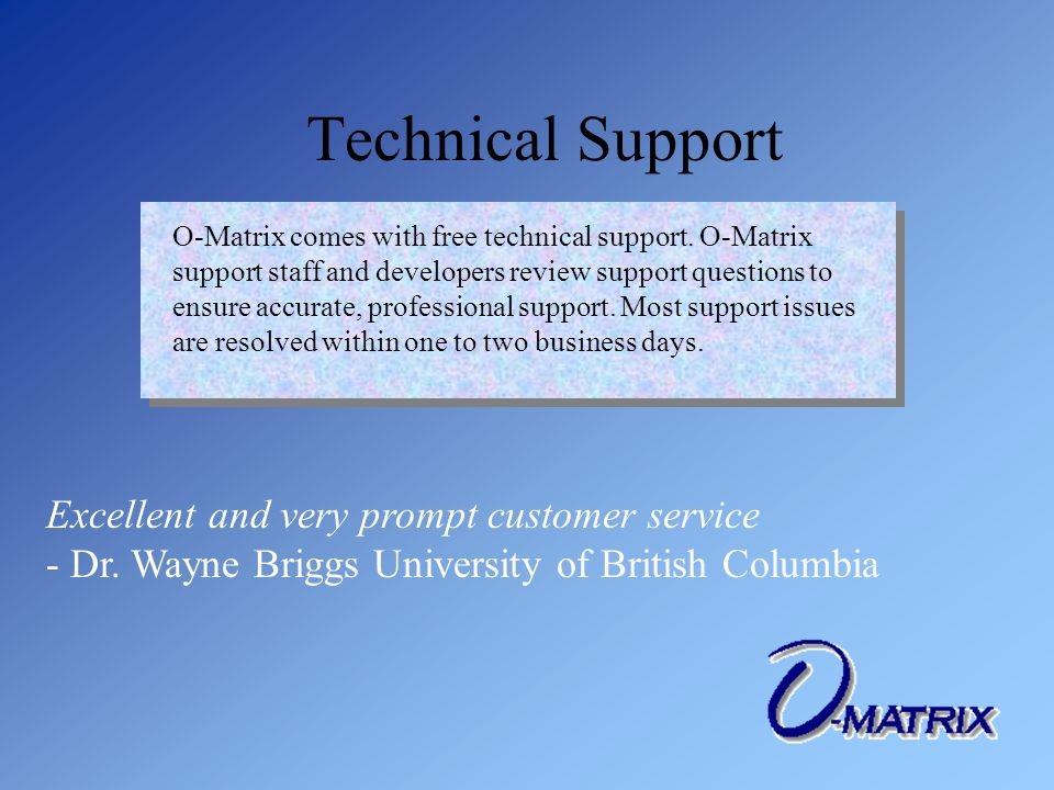 O-Matrix comes with free technical support.