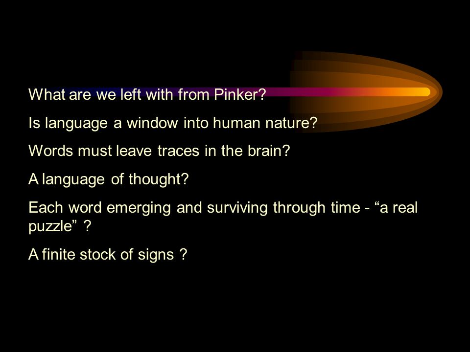 What are we left with from Pinker. Is language a window into human nature.