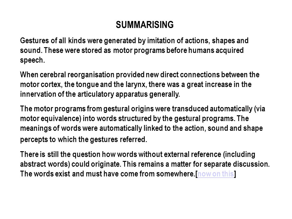 SUMMARISING Gestures of all kinds were generated by imitation of actions, shapes and sound.