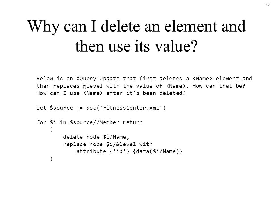 73 Why can I delete an element and then use its value.