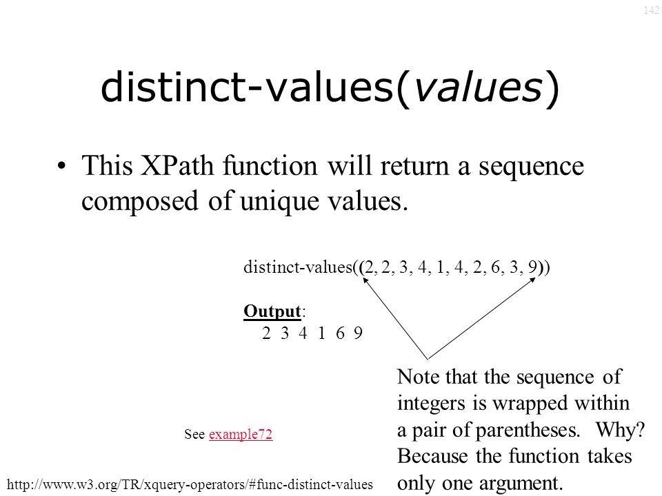 142 distinct-values(values) This XPath function will return a sequence composed of unique values.