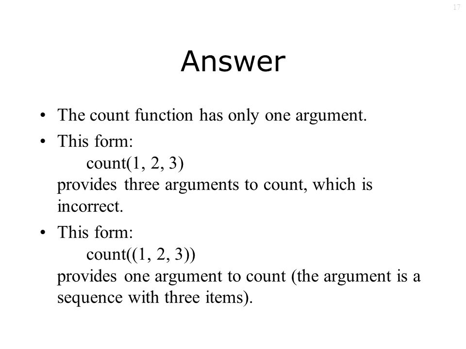 17 Answer The count function has only one argument.