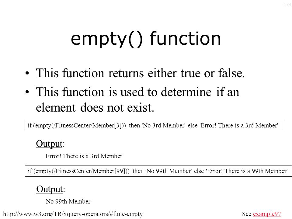 173 empty() function This function returns either true or false.