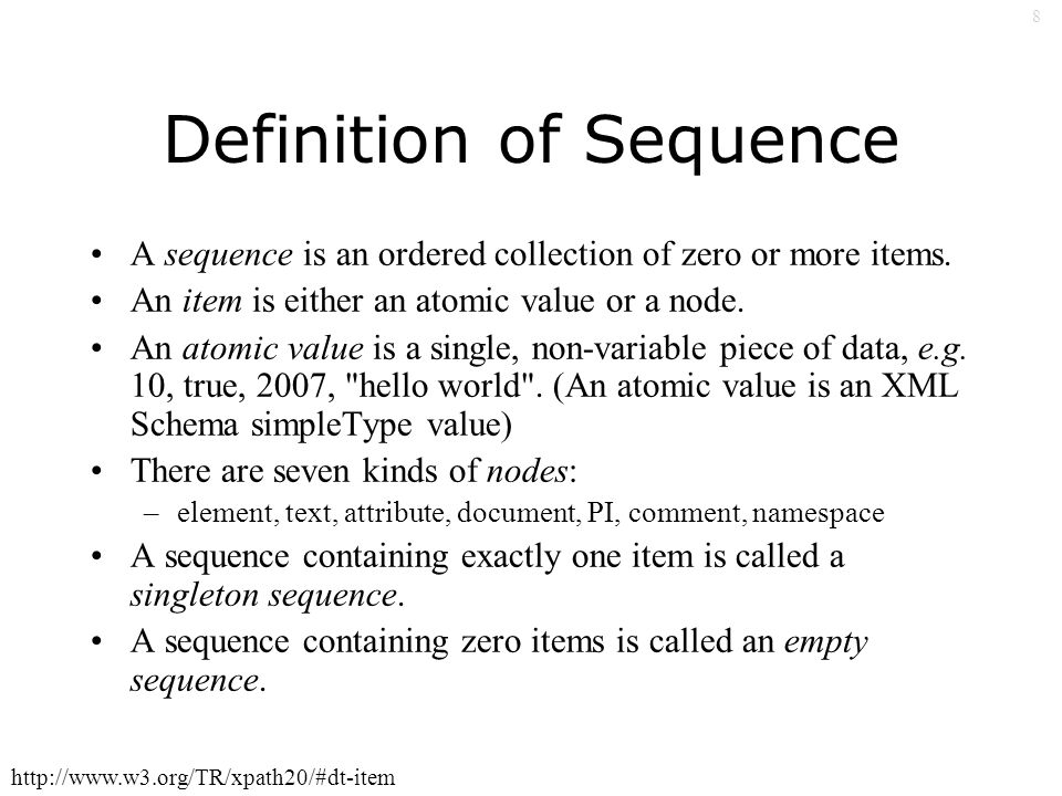 8 Definition of Sequence A sequence is an ordered collection of zero or more items.