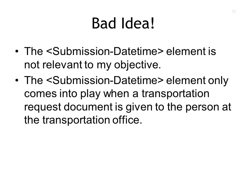 11 Bad Idea. The element is not relevant to my objective.