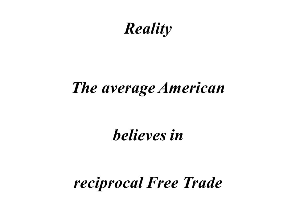 Myth The average American believes in Free Trade