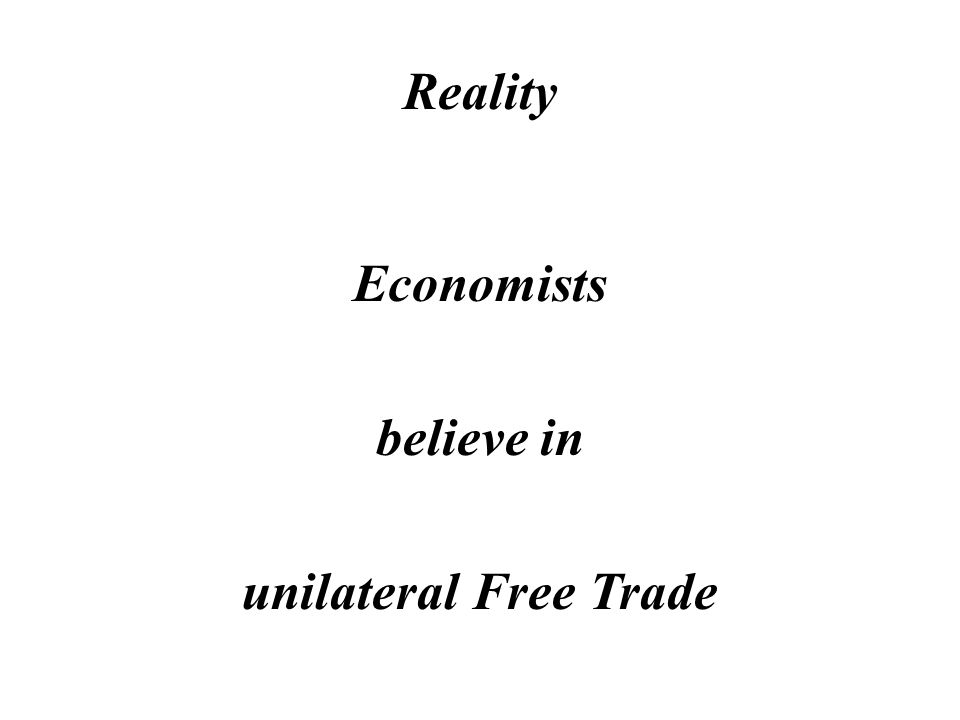 Reality The average American believes in reciprocal Free Trade