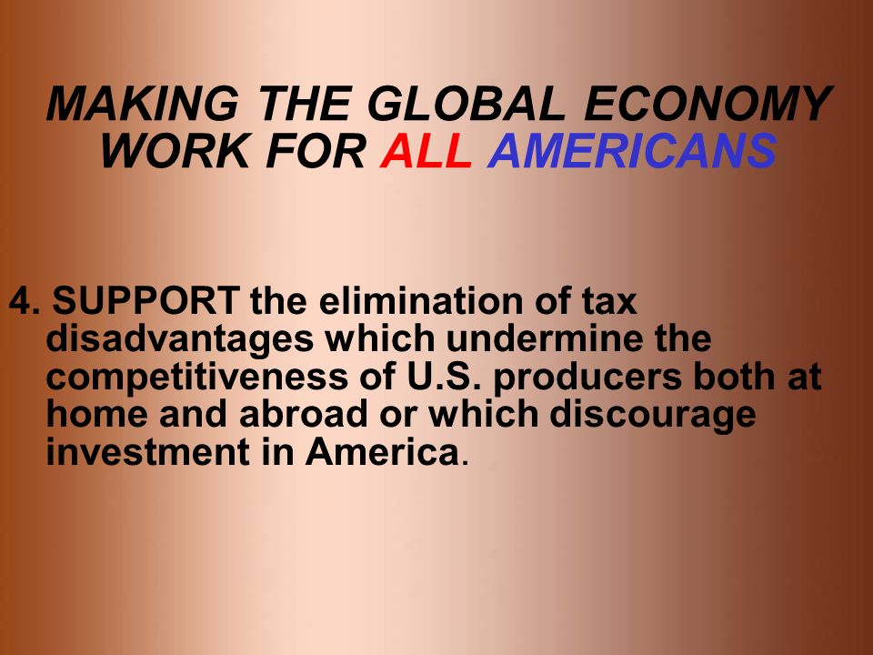 MAKING THE GLOBAL ECONOMY WORK FOR ALL AMERICANS 4.