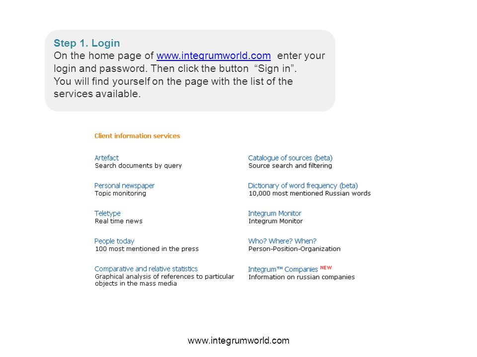 Step 1. Login On the home page of www.integrumworld.com enter your login and password.