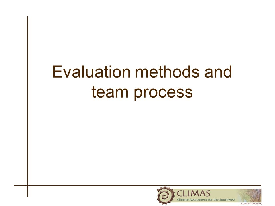 Evaluation methods and team process