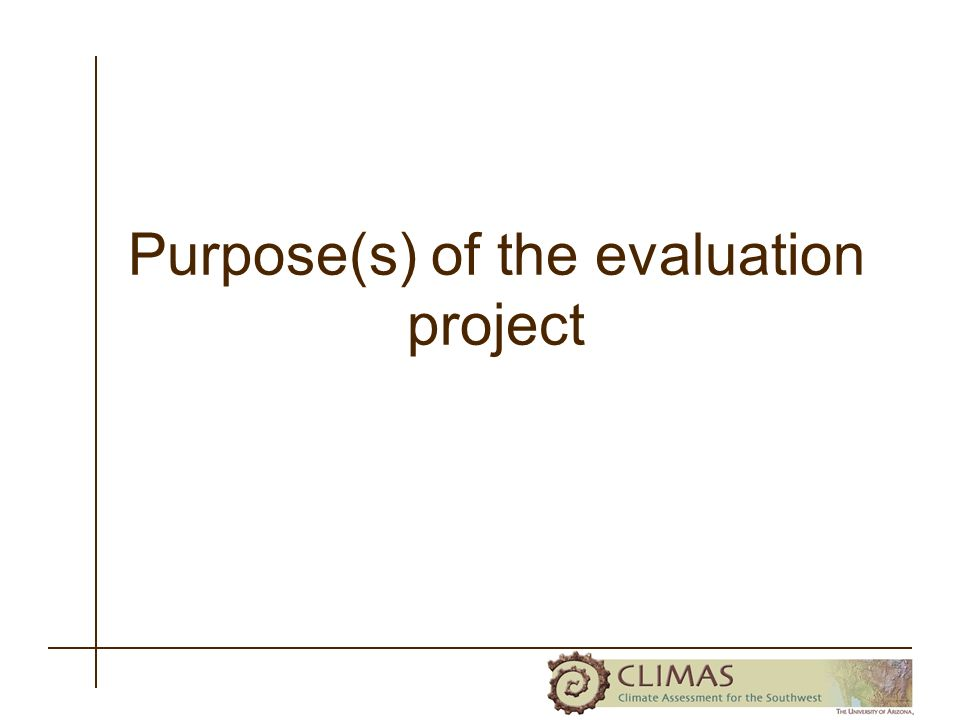 Purpose(s) of the evaluation project