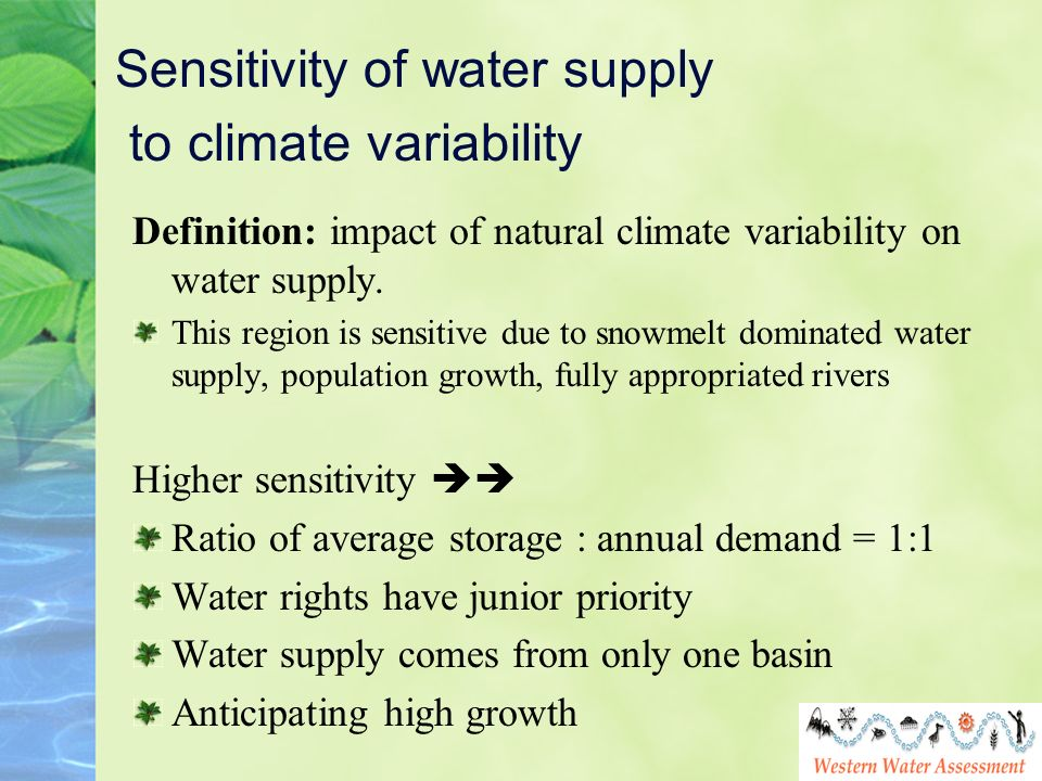 Sensitivity of water supply to climate variability Definition: impact of natural climate variability on water supply.