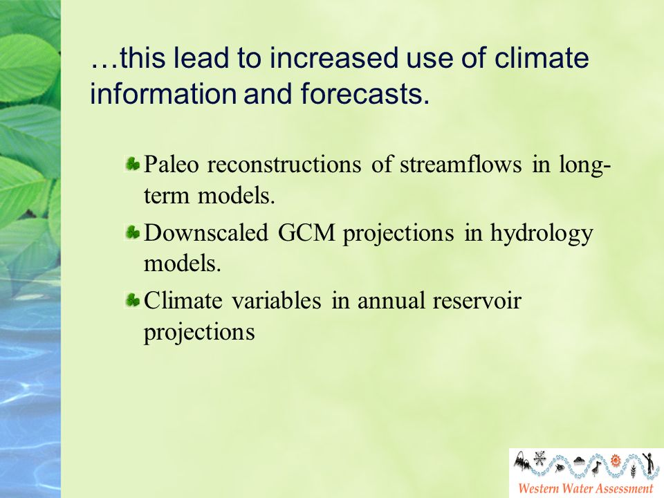 …this lead to increased use of climate information and forecasts.