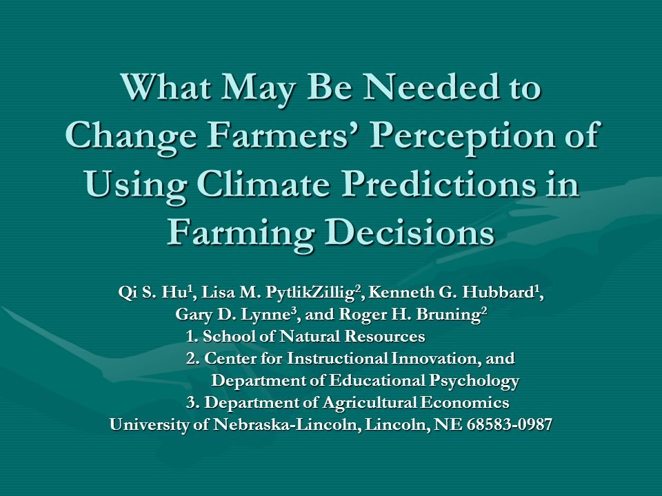 What May Be Needed to Change Farmers Perception of Using Climate Predictions in Farming Decisions Qi S.