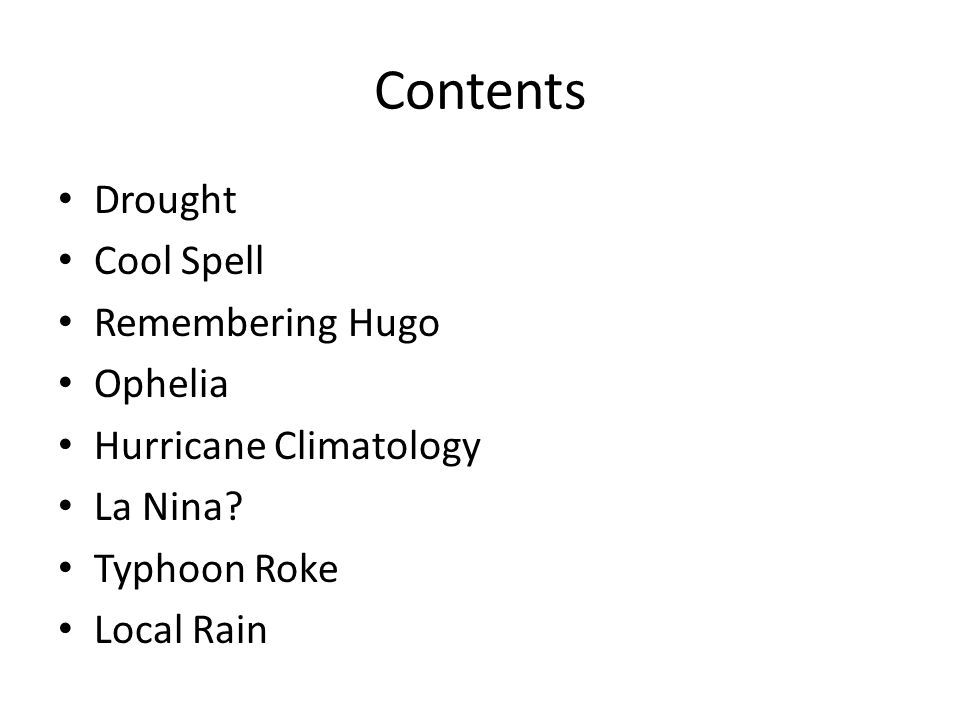 Contents Drought Cool Spell Remembering Hugo Ophelia Hurricane Climatology La Nina.