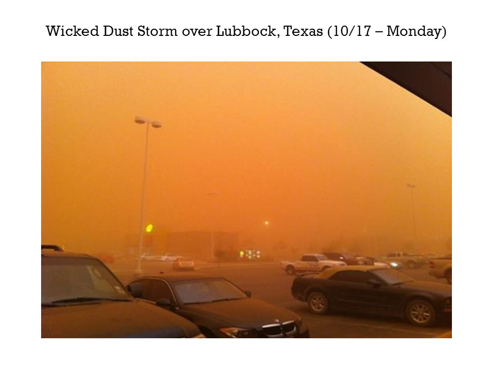 Wicked Dust Storm over Lubbock, Texas (10/17 – Monday)