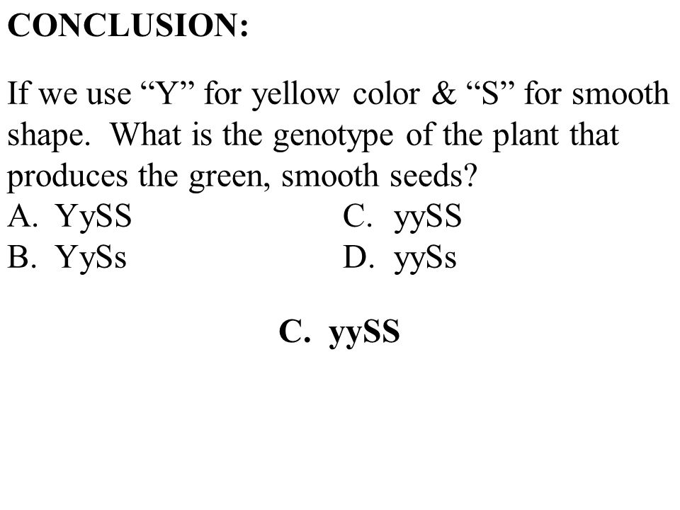 CONCLUSION: If we use Y for yellow color & S for smooth shape.