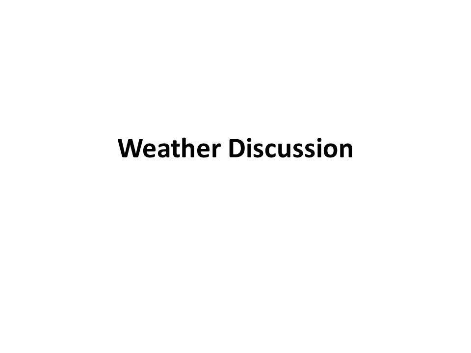 Weather Discussion
